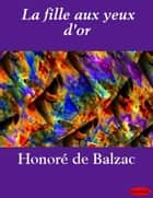 La fille aux yeux d'or eBook by Honoré de Balzac