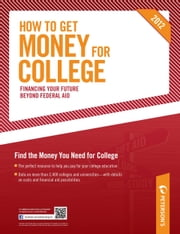 How to Get Money for College 2012 ebook by Peterson's