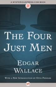 The Four Just Men ebook by Edgar Wallace,Otto Penzler
