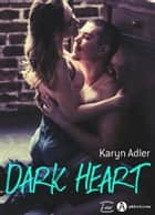 Dark Heart eBook by Karyn Adler