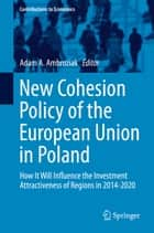 New Cohesion Policy of the European Union in Poland ebook by Adam A. Ambroziak