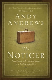 The Noticer - Sometimes, all a person needs is a little perspective ebook by Andy Andrews