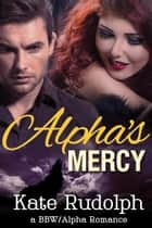 Alpha's Mercy ebook by Kate Rudolph
