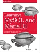 Learning MySQL and MariaDB - Heading in the Right Direction with MySQL and MariaDB ebook by Russell J.T. Dyer