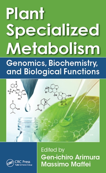 Plant Specialized Metabolism - Genomics, Biochemistry, and Biological Functions ebook by