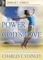 The Power of God's Love ebook by Charles F. Stanley
