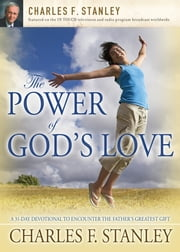 The Power of God's Love - A 31 Day Devotional to Encounter the Father's Greatest Gift ebook by Charles F. Stanley