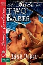 A Bride for Two Babes ebook by Edith DuBois