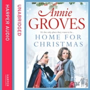 Home for Christmas audiobook by Annie Groves