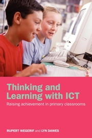 Thinking and Learning with Ict ebook by Wegerif, Rupert