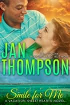 Smile for Me - Multiracial Summer Love in the Bahamas... A Christian Romance Novel ebook by Jan Thompson
