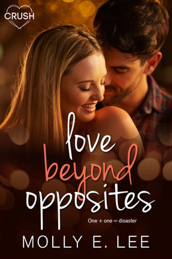 Love Beyond Opposites eBook by Molly E. Lee