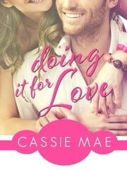 Doing It for Love ebook by Cassie Mae