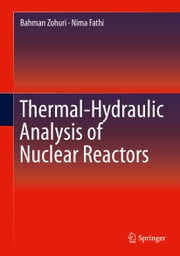 Thermal-Hydraulic Analysis of Nuclear Reactors ebook by Bahman Zohuri,Nima Fathi