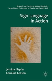 Sign Language in Action ebook by Jemina Napier,Lorraine Leeson
