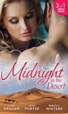 Midnight in the Desert: Jewel in His Crown / Not Fit for a King? / Her Desert Prince (Mills & Boon M&B) ebook by Lynne Graham, Jane Porter, Rebecca Winters