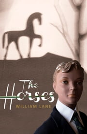 The Horses ebook by Lane,William
