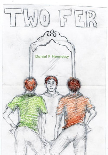 Two Fer - Twins ebook by Daniel P. Hennessy