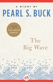 The Big Wave ebook by Pearl S. Buck