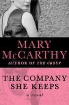 The Company She Keeps - A Novel ebook by Mary McCarthy