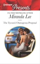 The Tycoon's Outrageous Proposal ebook by Miranda Lee