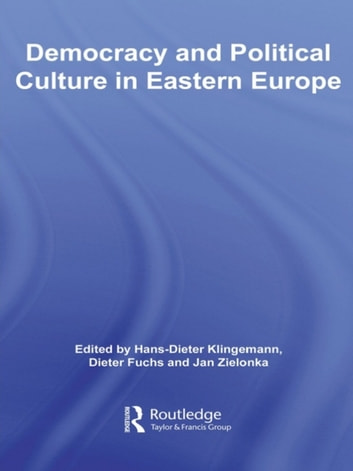 Democracy and Political Culture in Eastern Europe ebook by