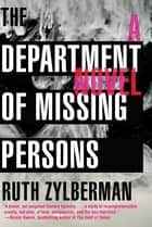 The Department of Missing Persons - A Novel ebook by Ruth Zylberman, Grace McQuillan