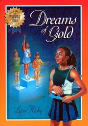 The Winning Edge Series: Dreams of Gold - Dreams of Gold ebook by Lynn Kirby