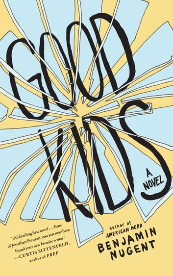 Good Kids - A Novel ebook by Benjamin Nugent