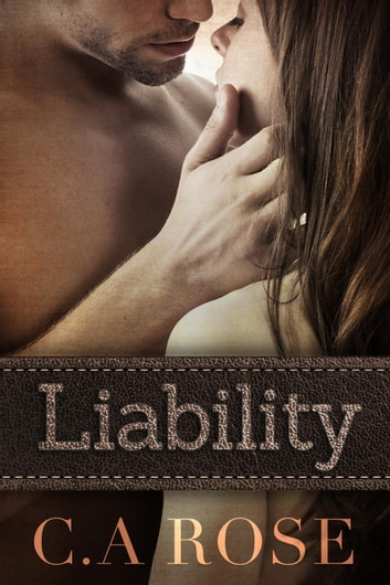 Liability ebook by C.A Rose