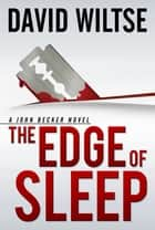 The Edge of Sleep ebook by David Wiltse