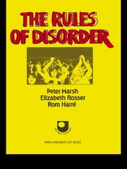 The Rules of Disorder ebook by Rom Harre,Peter Marsh,Elizabeth Rosser