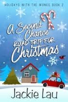 A Second Chance Road Trip for Christmas ebook by Jackie Lau