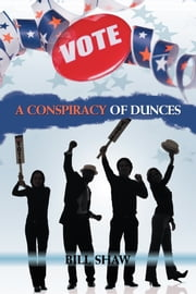 A Conspiracy of Dunces ebook by Bill Shaw