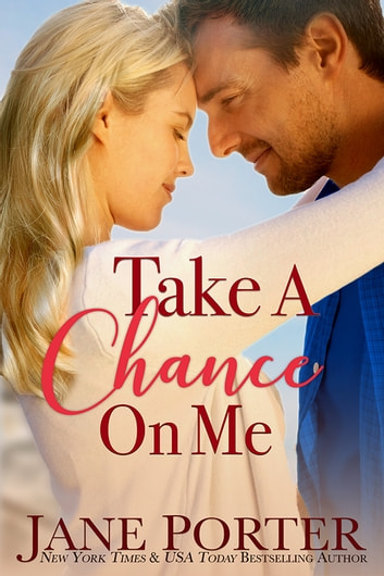 Take a Chance on Me ebook by Jane Porter
