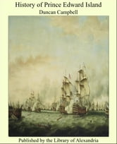 History of Prince Edward Island ebook by Duncan Campbell