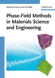 Phase-Field Methods in Materials Science and Engineering ebook by Nikolas Provatas, Ken Elder