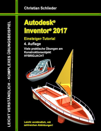 Autodesk Inventor 2017 - Einsteiger-Tutorial Hybridjacht ebook by Christian Schlieder