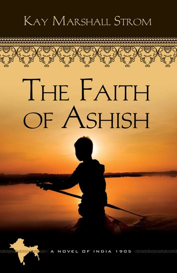The Faith of Ashish ebook by Kay Marshall Strom