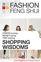 Fashion Feng Shui Shopping Wisdoms ebook by Evana Maggiore,Andrea Dupont