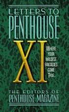 Letters to Penthouse XI ebook by Penthouse International