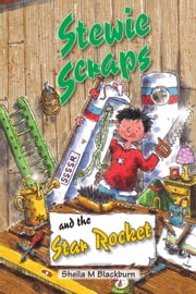 Stewie Scraps and the Star Rocket ebook by Sheila Blackburn