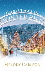 Christmas in Winter Hill ebook by Melody Carlson