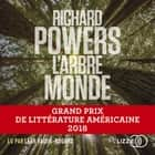 L'Arbre-Monde audiobook by Richard POWERS, Serge CHAUVIN, Leah VAIDIS
