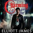Charming audiobook by Elliott James