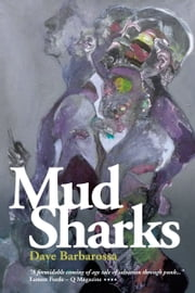Mud Sharks ebook by Dave Barbarossa