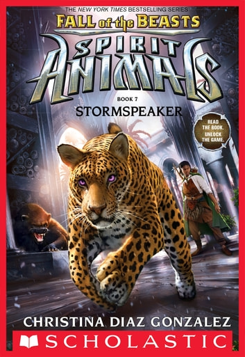 Stormspeaker (Spirit Animals: Fall of the Beasts, Book 7) ebook by Christina Diaz Gonzalez