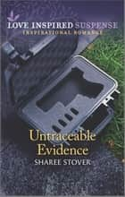 Untraceable Evidence ebook by Sharee Stover