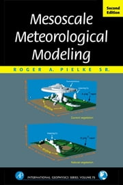 Mesoscale Meteorological Modeling ebook by Roger A. Pielke Sr.