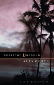 Burridge Unbound ebook by Alan Cumyn